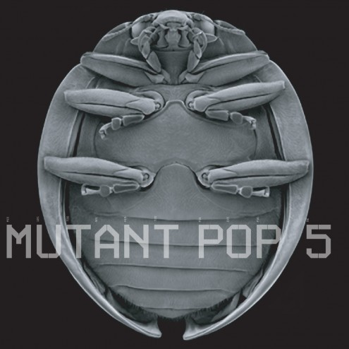 Mutant Pop 5 cover by Tim Baker - bug image by Giles Revell
