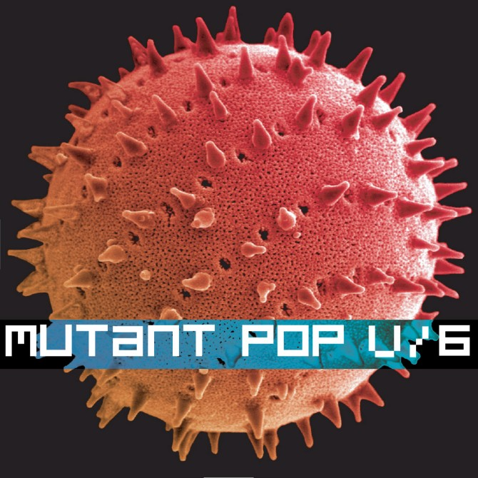 Mutant Pop 6 front cover by Tim Baker
